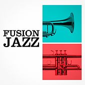 Fusion Jazz by Various Artists