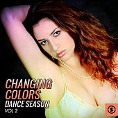 Play & Download Changing Colors Dance Season, Vol. 2 by Various Artists | Napster