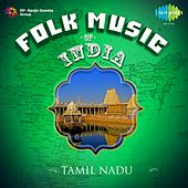 Play & Download Folk Music of India: Tamil Nadu by Various Artists | Napster