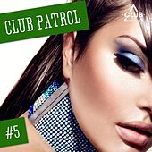Play & Download Club Patrol, Vol. 5 by Various Artists | Napster