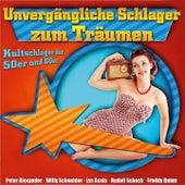 Play & Download Unvergängliche Schlager zum Träumen by Various Artists | Napster