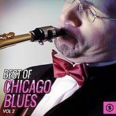 Play & Download Best of Chicago Blues, Vol. 2 by Various Artists | Napster
