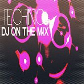 Play & Download DJ on the Mix (Techno) by Various Artists | Napster