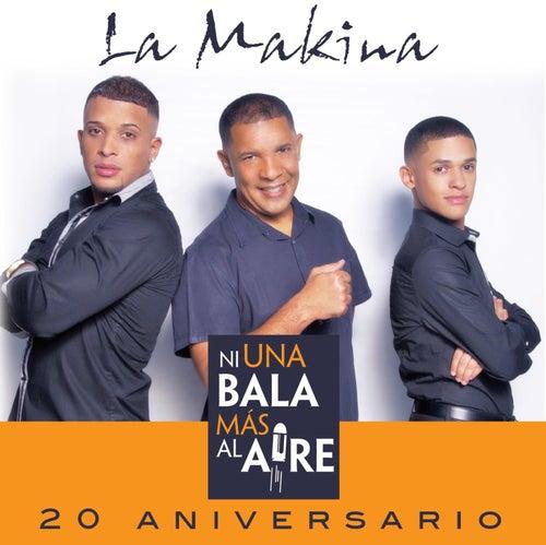 Play & Download Ni una Bala Mas al Aire - Single by La Makina | Napster