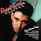 Are You Gonna Be the One (Bonus Tracks) by Robert Gordon