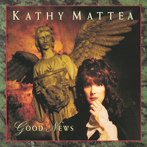 Play & Download Good News by Kathy Mattea | Napster