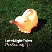 Late Night Tales: The Flaming Lips (Sampler) by Various Artists