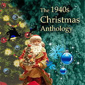 The 1940s Christmas Anthology de Various Artists