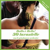 Ballo è bello! 30 tarantelle by Various Artists