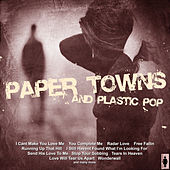 Paper Towns and Plastic Pop by Various Artists