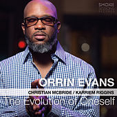 Play & Download The Evolution of Oneself by Orrin Evans | Napster