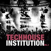 Techhouse Institution, Vol. 1 by Various Artists