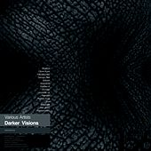 Play & Download Darker Visions by Various Artists | Napster