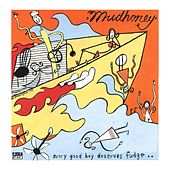 Every Good Boy Deserves Fudge by Mudhoney