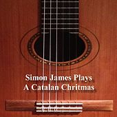 Play & Download Plays Catalan Christmas by Simon James | Napster