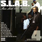 Play & Download Slow Loud and Bangin', Vol. 4 by S.L.A.B. | Napster