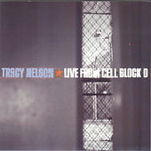 Live from Cell Block D by Tracy Nelson