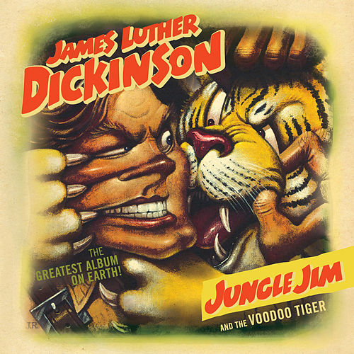 Jungle Jim and the Voodoo Tiger by Jim Dickinson