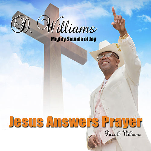 Play & Download Jesus Answers Prayer by D! Williams | Napster