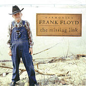 Play & Download The Missing Link by Harmonica Frank Floyd | Napster