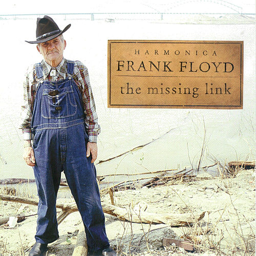The Missing Link by Harmonica Frank Floyd