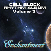Cell Block Studios Presents: Enchantment Riddim Juggling by Various Artists
