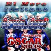 Play & Download El Moro Italiano (feat. Oscar Solis) by Conjunto Agua Azul (1) | Napster