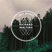July Bones by Richard Walters
