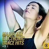 Major Mix Electronic Dance Hits, Vol. 2 by Various Artists