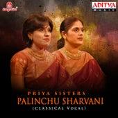 Play & Download Palinchu Sharvani by Priya Sisters | Napster