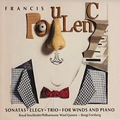 Francis Poulenc • Sonatas • Elegy • Trio • For Winds and Piano by Various Artists
