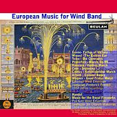 Play & Download European Music for Wind Band by Various Artists | Napster