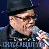 Crazy About You by Bobby Womack