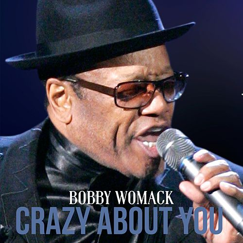 Play & Download Crazy About You by Bobby Womack | Napster