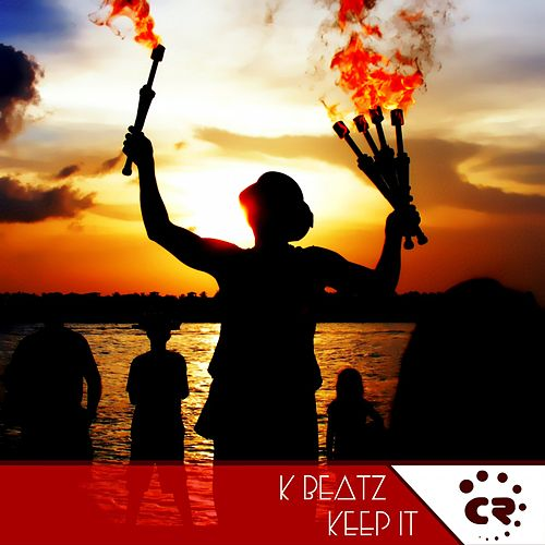 Play & Download Keep It by K-Beatz | Napster