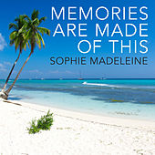 Play & Download Memories Are Made of This by Sophie Madeleine | Napster