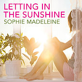 Play & Download Letting in the Sunshine by Sophie Madeleine | Napster