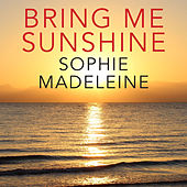 Play & Download Bring Me Sunshine by Sophie Madeleine | Napster