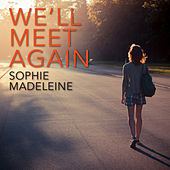 Play & Download We'll Meet Again by Sophie Madeleine | Napster