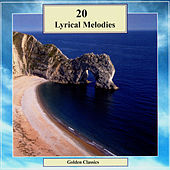 Play & Download Golden Classics. 20 Lyrical Melodies by Various Artists | Napster