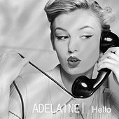 Play & Download Hello by Adelaine | Napster