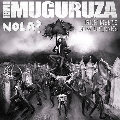 Play & Download Nola? Irun Meets New Orleans by Fermin Muguruza | Napster