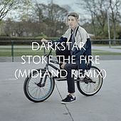 Play & Download Stoke The Fire (Midland Remix) by Darkstar | Napster