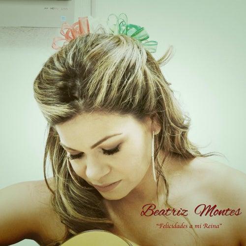 Felicidades a Mi Reina by Beatriz Montes