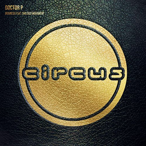 Play & Download Business (feat. Far East Movement) by Doctor P | Napster