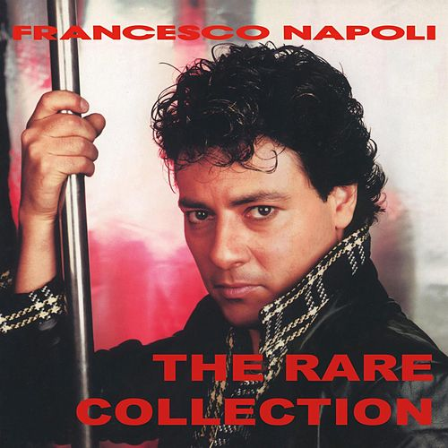 Play & Download The Rare Collection by Francesco Napoli | Napster