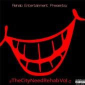 Rehab Entertainment Presents: #Thecityneedrehab, Vol. 2 by Various Artists