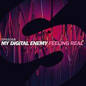 Play & Download Feeling Real by My Digital Enemy | Napster