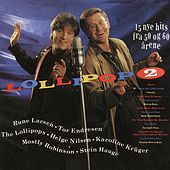 Lollipop, Vol. 2 (15 Nye Hits Fra 50 Og 50 Årene) by Various Artists