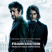 Play & Download Victor Frankenstein (Original Motion Picture Score) by Craig Armstrong | Napster